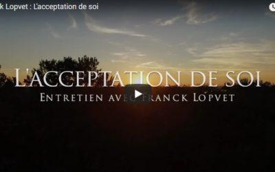 L'acceptation de soi – Franck Lopvet